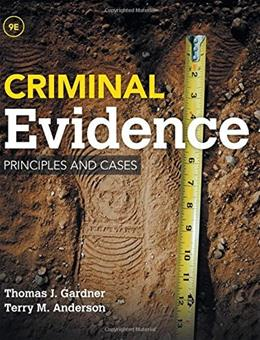 Criminal Evidence: Principles and Cases 9 9781285459004