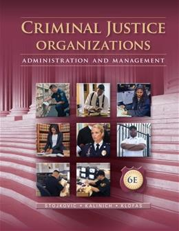 Criminal Justice Organizations: Administration and Management 6 9781285459011