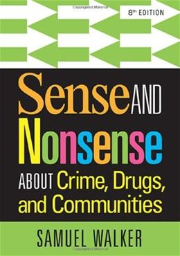Sense and Nonsense About Crime, Drugs, and Communities 8 9781285459028
