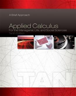 Applied Calculus for the Managerial, Life, and Social Sciences: A Brief Approach 10 9781285464640