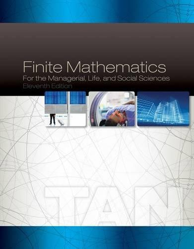 Finite Mathematics for the Managerial, Life, and Social Sciences, 11th Edition 9781285464657