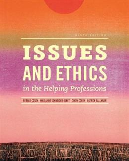 Issues and Ethics in the Helping Professions (Book Only) 9 9781285464671