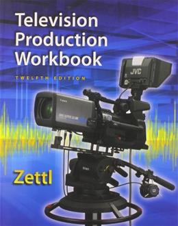 Student Workbook for Zettls Television Production Handbook, by Zettl, 12th Edition 9781285464879