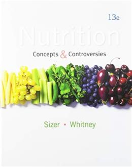 Nutrition: Concepts and Controversies, by Sizer, 13th Edition 13 PKG 9781285583587