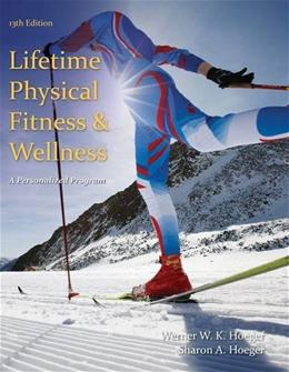 Lifetime Physical Fitness and Wellness: A Personalized Program 13 9781285733142