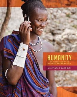 Humanity: An Introduction to Cultural Anthropology 10 9781285733371