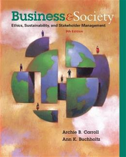 Business & Society: Ethics, Sustainability, and Stakeholder Management 9 9781285734293