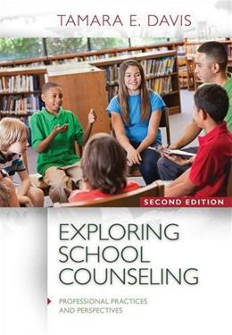 Exploring School Counseling, by Davis, 2nd Edition 9781285736167