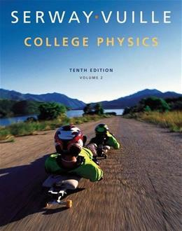 College Physics, by Serway, 10th Edition, Volume 2 9781285737041