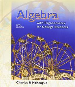 Algebra with Trigonometry for College Students, by McKeague, 5th Edition 5 PKG 9781285737140
