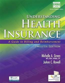 Understanding Health Insurance: A Guide to Billing and Reimbursement (with Premium Website, 2 terms (12 months) Printed Access Card for Cengage EncoderPro.com Demo) 12 PKG 9781285737522