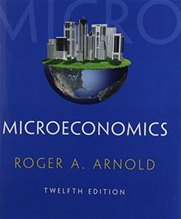 Microeconomics, by Arnold, 12th Edition 9781285738307