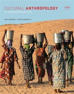 Cultural Anthropology: An Applied Perspective 10 9781285738499