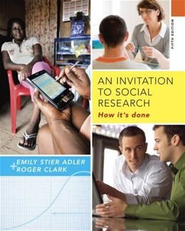 An Invitation to Social Research: How Its Done 5 9781285746425