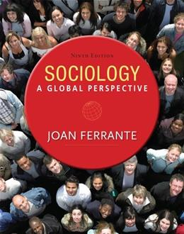 Sociology: A Global Perspective, by Ferrante, 9th Edition 9 PKG 9781285746494