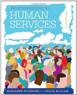 Introduction to Human Services with Cases and Applications, by Woodside, 8th Edition 8 PKG 9781285749921