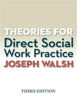 Theories for Direct Social Work Practice (Book Only) 3 9781285750248