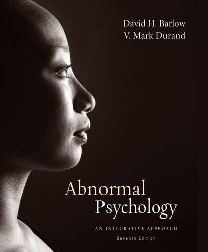 Abnormal Psychology: An Integrative Approach, 7th Edition 9781285755618