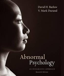 Abnormal Psychology: An Integrative Approach, by Barlow, 7th Edition 9781285755618