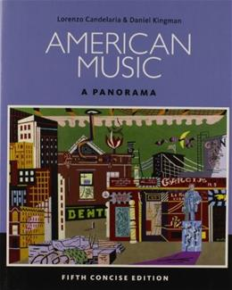 American Music: A Panorama, by Candelaria, 5th Concise Edition 9781285758749