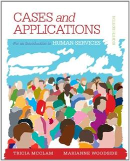 Introduction to the Human Services: Cases an Applications, by Woodside, 8th Edition, Student Workbook 9781285759517