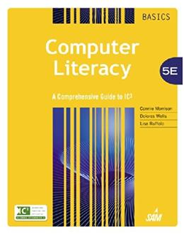 Computer Literacy BASICS: A Comprehensive Guide to IC3 5 9781285766584