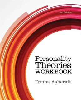 Personality Theories, by Ashcraft, 6th Edition, Workbook 9781285766652