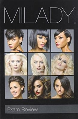 Exam Review for Milady Standard Cosmetology, by Milady, 13th Edition 9781285769554