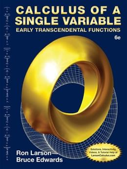 Calculus of a Single Variable: Early Transcendental Functions, by Larson, 6th Edition 9781285774794