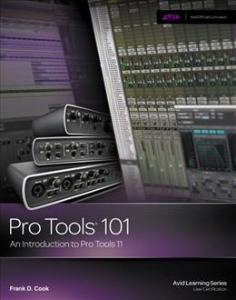 Pro Tools 101: An Introduction to Pro Tools 11, by Cook BK w/DVD 9781285774848