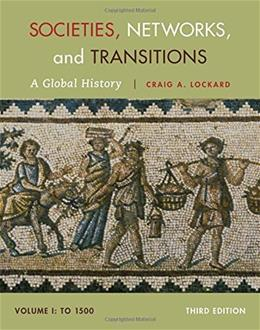Societies, Networks, and Transitions, Volume I: To 1500: A Global History 3 9781285783086