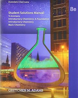 Introductory Chemistry: A Foundation, by Zumdahl, 8th Edition, Student Solutions Manual 9781285845180