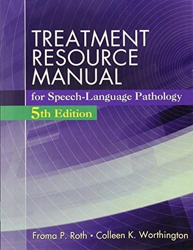 Treatment Resource Manual for Speech Language Pathology, by Roth, 5th Edition 9781285851174