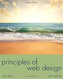 Principles of Web Design, by Sklar, 6th Edition 9781285852645