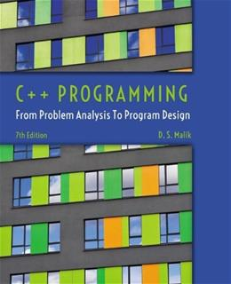C++ Programming: From Problem Analysis to Program Design 7 9781285852744