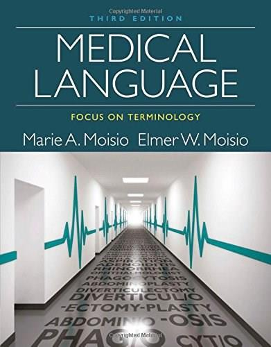 Medical Language Focus on Terminology, by Moisio, 3rd Edition 9781285854212
