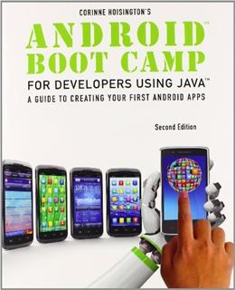 Android Boot Camp for Developers using Java: A Guide to Creating Your 1st Android Apps, by Hoisington, 2nd Edition 9781285856834