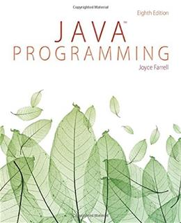 Java Programming, by Farrell, 8th Edition 9781285856919
