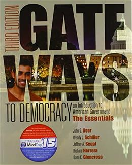 Gateways to Democracy: The Essentials, by Geer, 3rd Edition 9781285858579