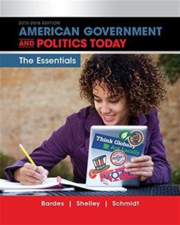 American Government and Politics Today: Essentials, by Bardes, 18th Edition 9781285858869