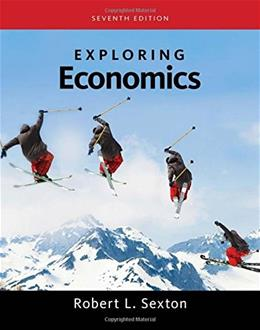 Exploring Economics, by Sexton, 7th Edition 9781285859439