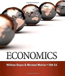 Economics, by Boyes, 10th Edition 9781285859460