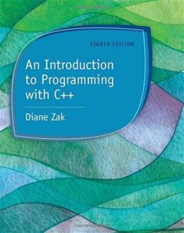 Introduction to Programming with C++, by Diane, 8th Edition 9781285860114
