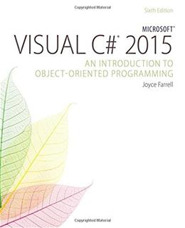Microsoft Visual C# 2015: An Introduction to Object-Oriented Programming 6 9781285860237