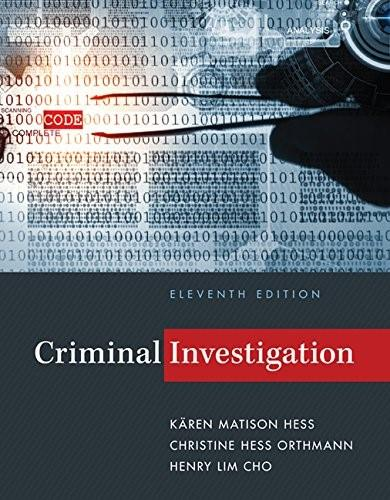 Criminal Investigation, by Hess, 11th Edition 9781285862613