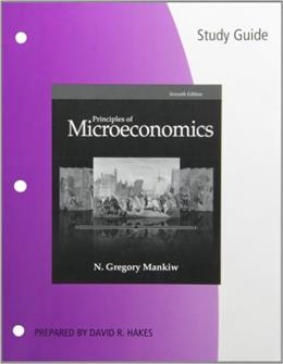 Study Guide for Mankiws Principles of Microeconomics, 7th 9781285864242