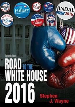 Road to the White House 2016, by Wayne,10th Edition 9781285865201