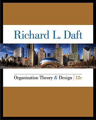 Organization Theory and Design  12 Edition 9781285866345