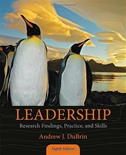 Leadership: Research Findings, Practice, and Skills 8 9781285866369