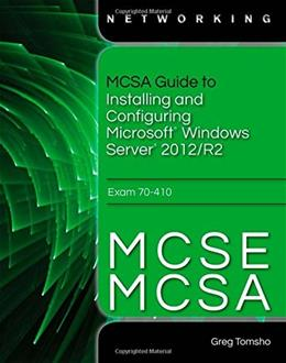 MCSA Guide to Installing and Configuring Microsoft Windows Server 2012 /R2, Exam 70-410 1 PKG 9781285868653